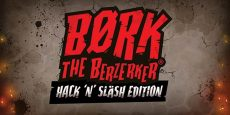Børk The Berzerker Hack 'N' Slash Edition